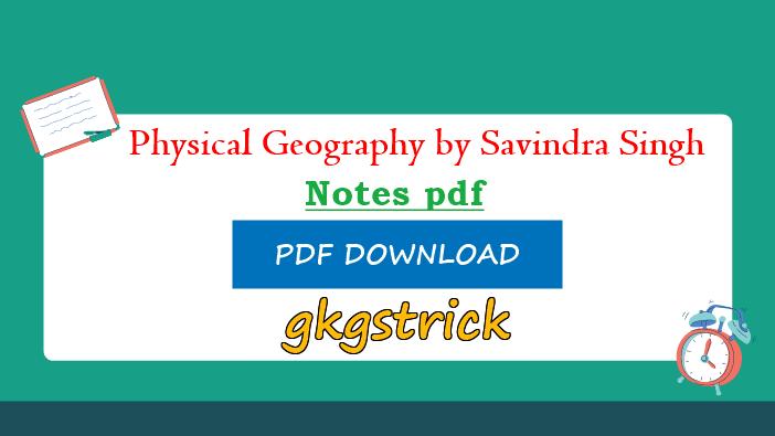 Physical Geography by Savindra Singh pdf